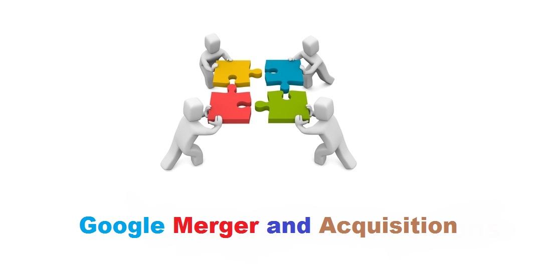 Famous Google Merger Acquisition