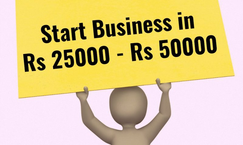 11 Best Business Ideas In The Budget Of Rs 25000 Rs50000 I E 800